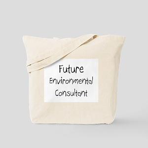 Future Environmental Consultant Tote Bag
