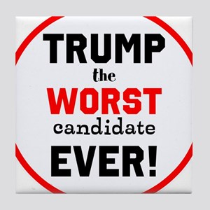 Trump, the worst candidate ever! Tile Coaster