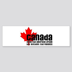 Canada & The American Dream Bumper Sticker