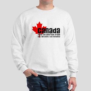 Canada & The American Dream Sweatshirt
