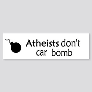 Atheists Don't Car Bomb Bumper Sticker