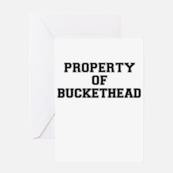 Property of BUCKETHEAD Greeting Cards