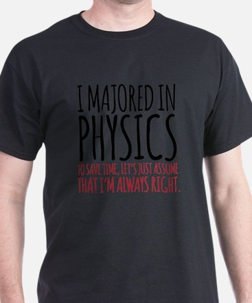 Majored in Physics T-Shirt