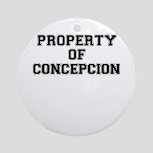 Property of CONCEPCION Round Ornament