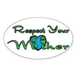 Respect Your Mother Earth Oval Sticker