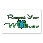 Respect Your Mother Earth Rectangle Sticker