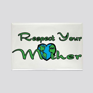 Respect Your Mother Earth Rectangle Magnet