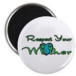 Respect Your Mother Earth Magnet