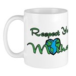 Respect Your Mother Earth Mug