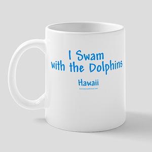 I Swam w/Dolphins - Mug