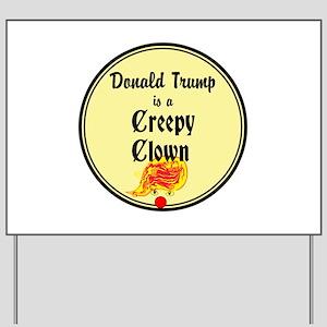 Trump is a creepy clown, Yard Sign