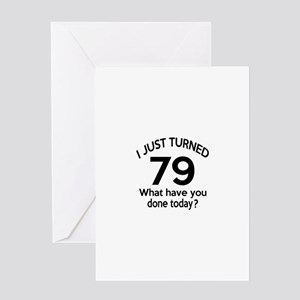 79th birthday greeting cards cafepress i just turned 79 what have you done greeting card bookmarktalkfo Image collections