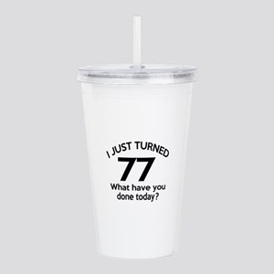 I Just Turned 77 What Acrylic Double-wall Tumbler