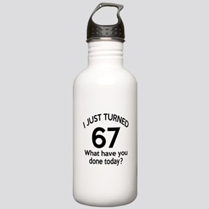 I Just Turned 67 What Stainless Water Bottle 1.0L