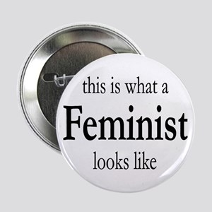 """What A Feminist Looks Like 2.25"""" Button"""