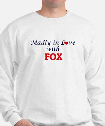 Madly in love with Fox Sweatshirt