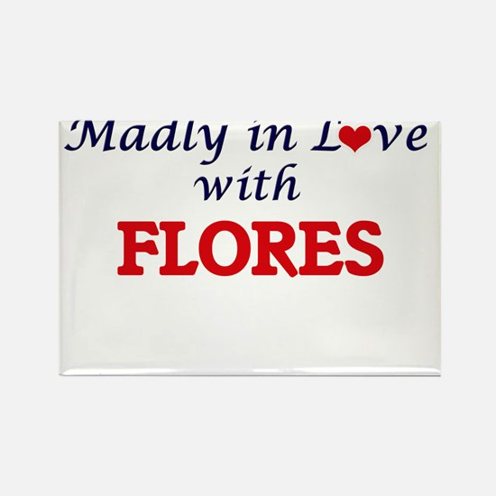Madly in love with Flores Magnets