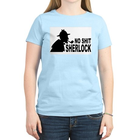 No Shit Sherlock Women's Light T-Shirt