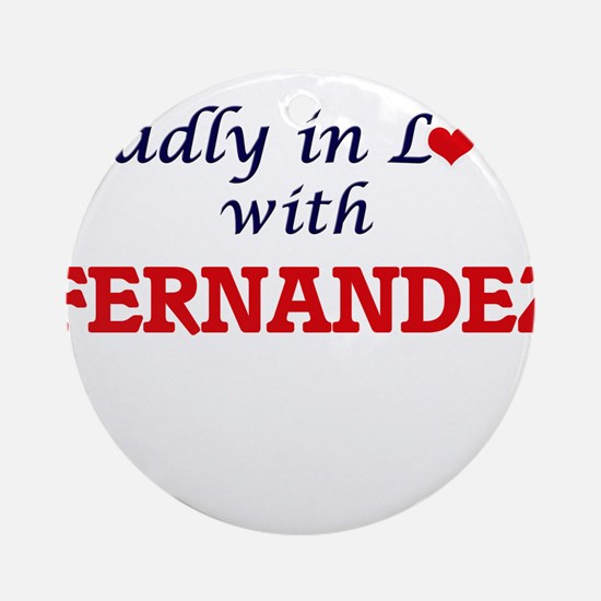 Madly in love with Fernandez Round Ornament