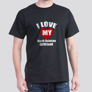 I Love My North Dakota Girlfriend Dark T-Shirt