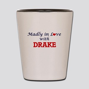 Madly in love with Drake Shot Glass