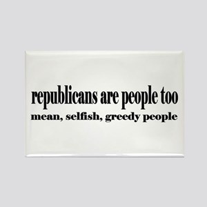 Republicans are people too Rectangle Magnet