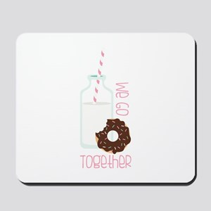 We Go Together Mousepad