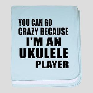 You Can Go Crazy Because I Am ukulele baby blanket