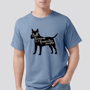 Bull Terriers are my favorite people T-Shirt