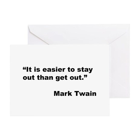 Mark Twain Quote on Stay Out Greeting Card