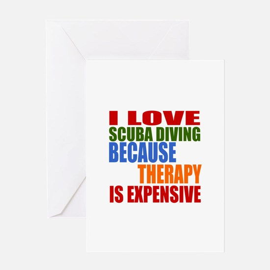 I Love Scuba Diving Because Therapy Greeting Card