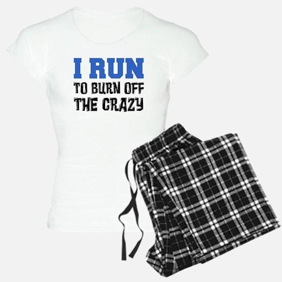 I Run To Burn Off Crazy Pajamas