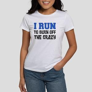 I Run To Burn Off Crazy T-Shirt