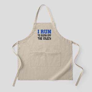 I Run To Burn Off Crazy Apron