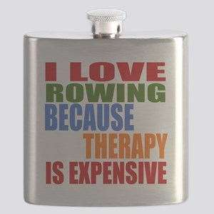 I Love Rowing Because Therapy Is Expensive Flask