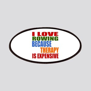 I Love Rowing Because Therapy Is Expensive Patch