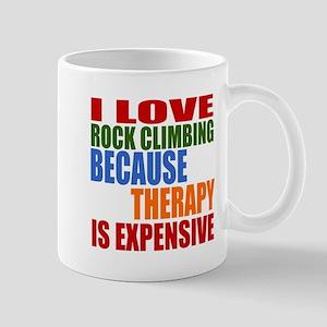 I Love Rock Climbing Because Therapy Is Mug