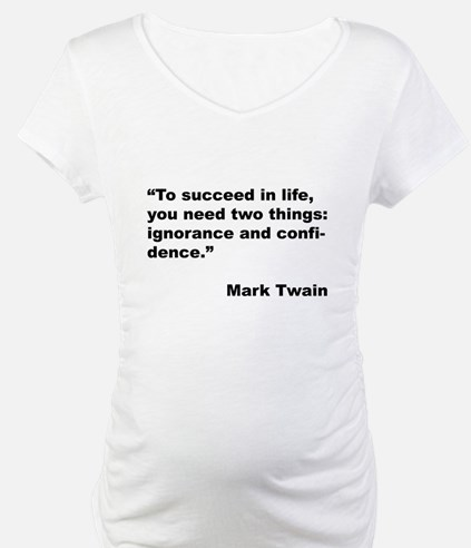Mark Twain Quote on Success (Front) Shirt