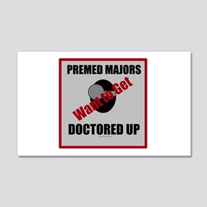 Pre-Med Majors Want to Get Doctored Up Wall Decal