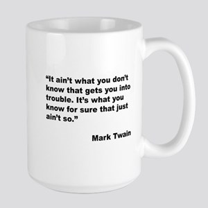 Mark Twain Quote on Trouble Large Mug