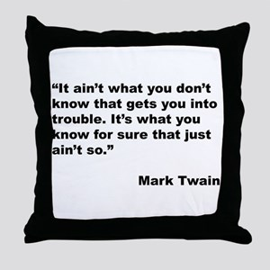Mark Twain Quote on Trouble Throw Pillow