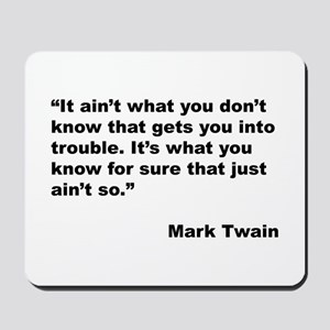 Mark Twain Quote on Trouble Mousepad