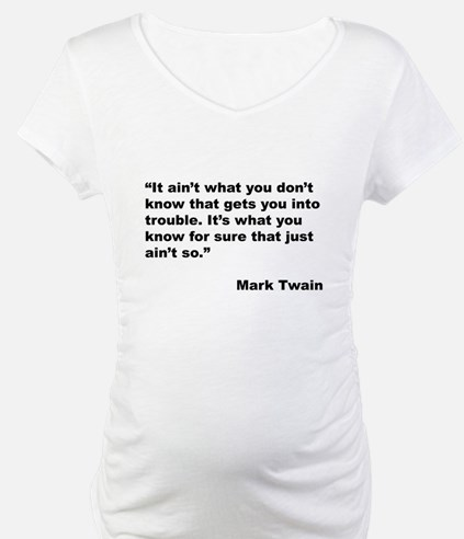 Mark Twain Quote on Trouble (Front) Shirt