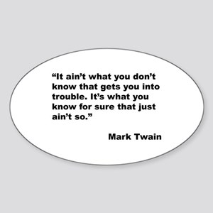 Mark Twain Quote on Trouble Oval Sticker