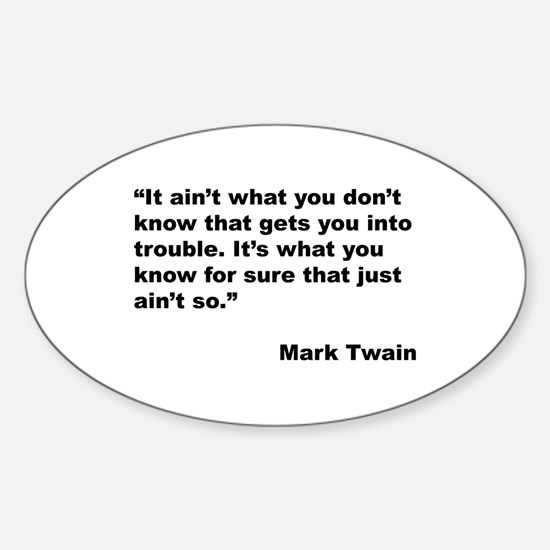 Mark Twain Quote on Trouble Oval Decal