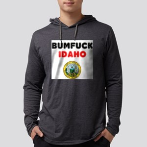 BUMFUCK - IDAHO! Long Sleeve T-Shirt