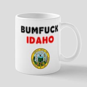 BUMFUCK - IDAHO! Mugs