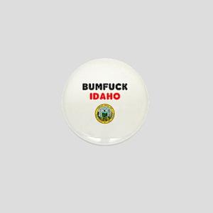 BUMFUCK - IDAHO! Mini Button