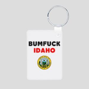 BUMFUCK - IDAHO! Keychains