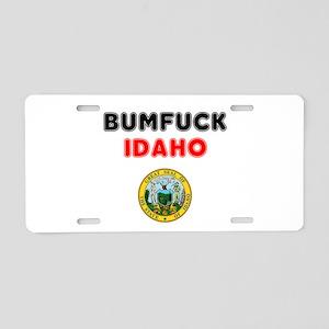 BUMFUCK - IDAHO! Aluminum License Plate